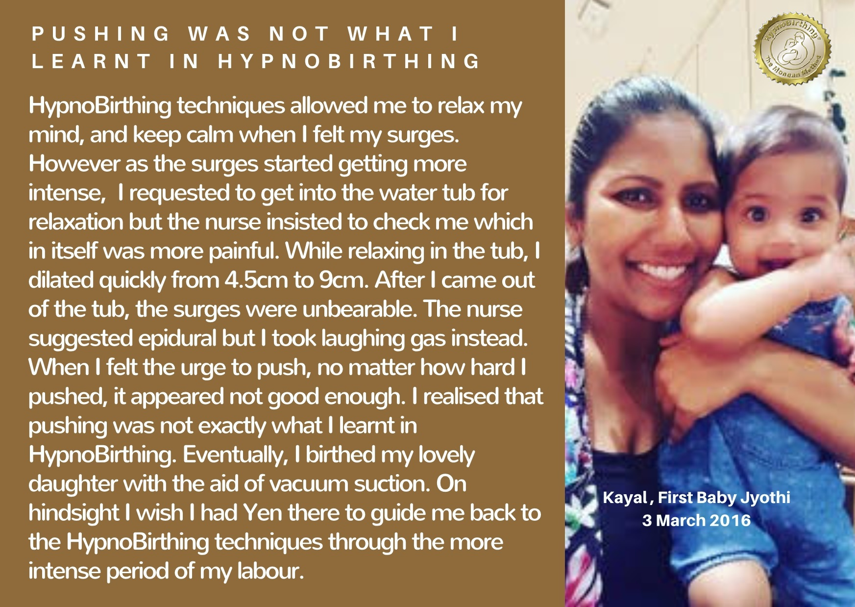 Pushing was not what I learnt in HypnoBirthing~Kayal first birth in 2016